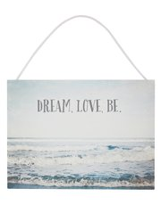 Dream Love Be hanging plaque